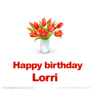 happy birthday Lorri bouquet card