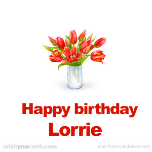 happy birthday Lorrie bouquet card