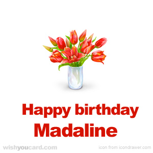 happy birthday Madaline bouquet card