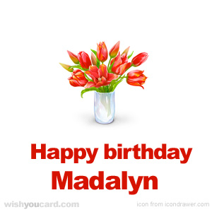 happy birthday Madalyn bouquet card