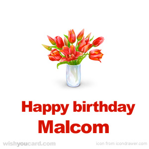 happy birthday Malcom bouquet card