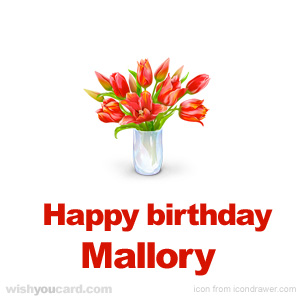 happy birthday Mallory bouquet card