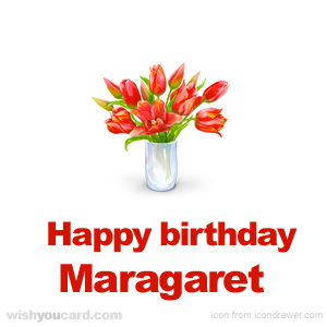 happy birthday Maragaret bouquet card