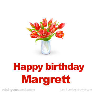 happy birthday Margrett bouquet card