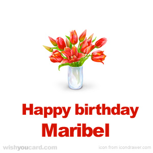 happy birthday Maribel bouquet card