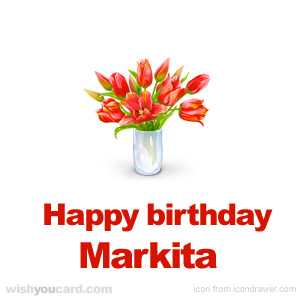 happy birthday Markita bouquet card