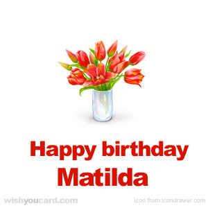 happy birthday Matilda bouquet card