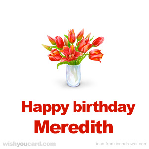 happy birthday Meredith bouquet card