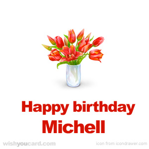 happy birthday Michell bouquet card