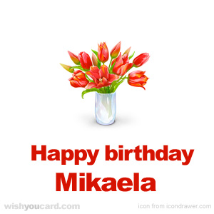 happy birthday Mikaela bouquet card