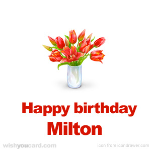 happy birthday Milton bouquet card