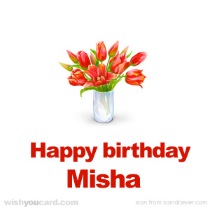 happy birthday Misha bouquet card