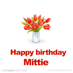 happy birthday Mittie bouquet card