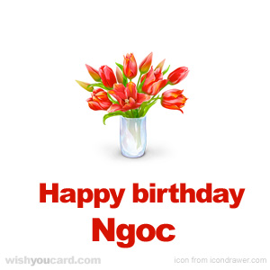 happy birthday Ngoc bouquet card