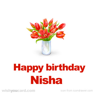 happy birthday Nisha bouquet card