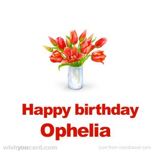 happy birthday Ophelia bouquet card