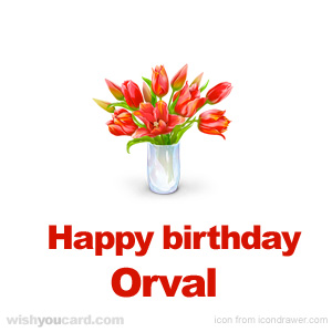happy birthday Orval bouquet card