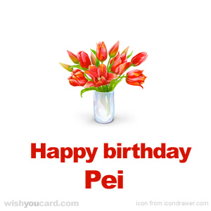 happy birthday Pei bouquet card