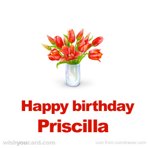 happy birthday Priscilla bouquet card
