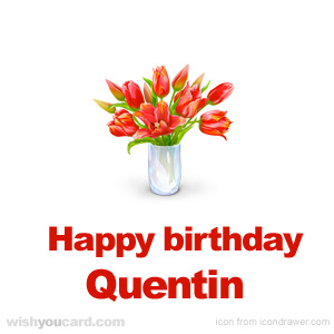 happy birthday Quentin bouquet card