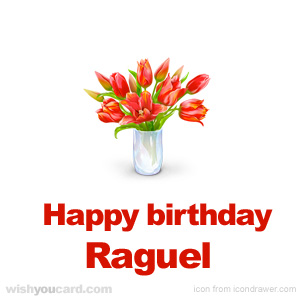 happy birthday Raguel bouquet card