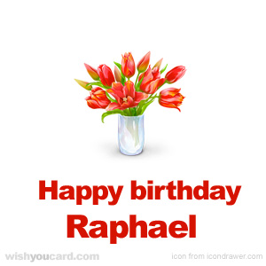 happy birthday Raphael bouquet card