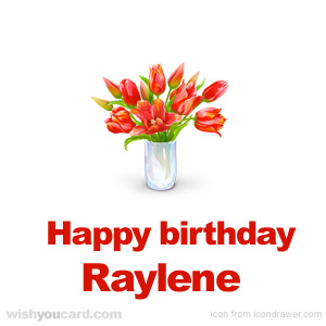 happy birthday Raylene bouquet card