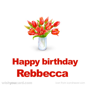 happy birthday Rebbecca bouquet card