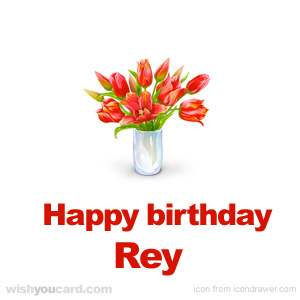 happy birthday Rey bouquet card