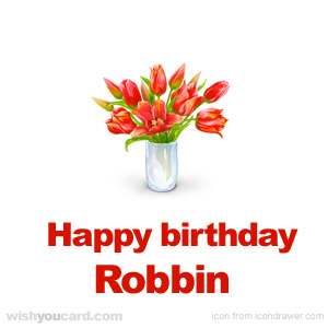 happy birthday Robbin bouquet card