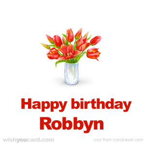 happy birthday Robbyn bouquet card