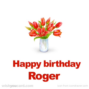 happy birthday Roger bouquet card