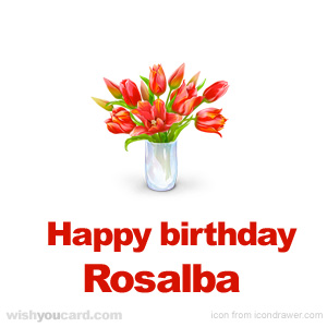 happy birthday Rosalba bouquet card