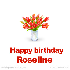 happy birthday Roseline bouquet card