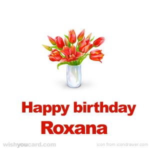 happy birthday Roxana bouquet card