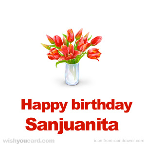 happy birthday Sanjuanita bouquet card