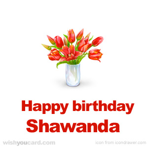 happy birthday Shawanda bouquet card