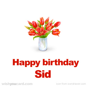 happy birthday Sid bouquet card