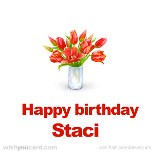 happy birthday Staci bouquet card