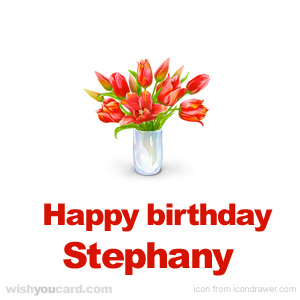 happy birthday Stephany bouquet card