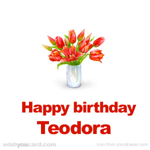 happy birthday Teodora bouquet card