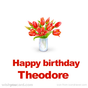 happy birthday Theodore bouquet card