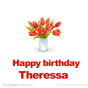 happy birthday Theressa bouquet card