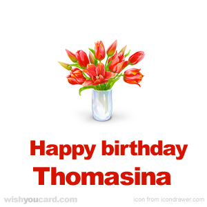 happy birthday Thomasina bouquet card