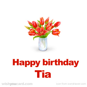 happy birthday Tia bouquet card