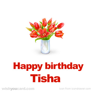 happy birthday Tisha bouquet card