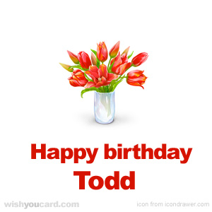 happy birthday Todd bouquet card
