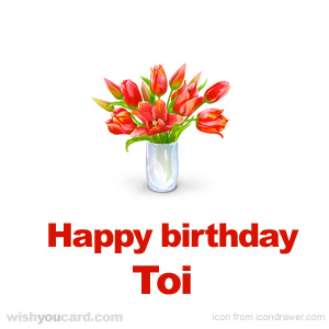 happy birthday Toi bouquet card