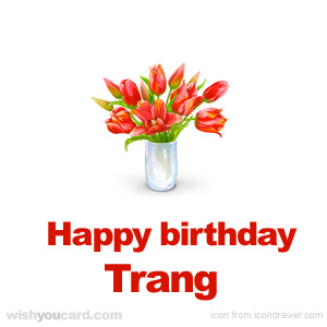 happy birthday Trang bouquet card