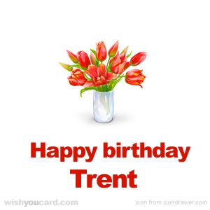 happy birthday Trent bouquet card